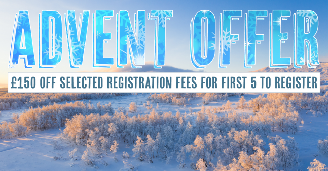 Final 2020 Advent Offer - Save £150 on your Registration Fee